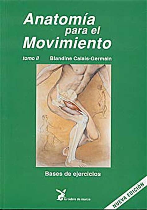 libro anatomia para el movimiento anatomia para el movimiento tomo ii bases de ejercicios libro de fisioterapia