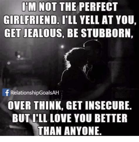 Perfect Girlfriend Meme - 25 best memes about the perfect girlfriend the perfect