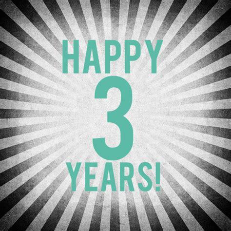 3 Sections In 3 Years by Happy 3 Year Anniversary Danitaogandaga