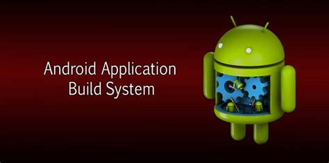 android build system android application build overview