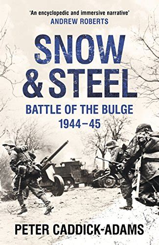 libro snow and steel battle of the 1944 45 di peter caddick adams