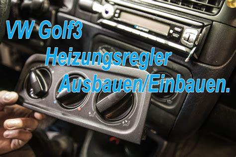 golf 3 beleuchtung heizungsregler birne vw golf3 heizungsregler ausbauen einbauen