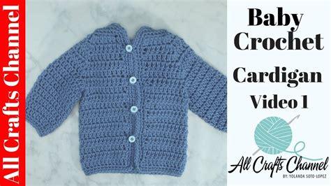 sweater pattern video easy to crochet baby cardigan crochet baby sweater