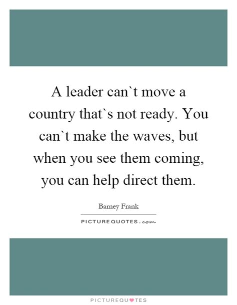Academy Of Country Not Ready To Make With Dixie by A Leader Can T Move A Country That S Not Ready You Can T