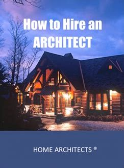 how to hire an architect book mountain home architects