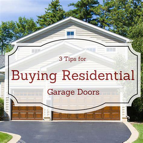 buying garage doors 3 tips for buying residential garage doors aaa door guys inc