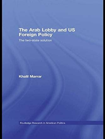 The Foreign Policies Arab States the arab lobby and us foreign policy the two state