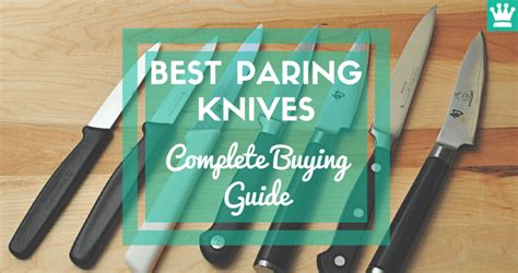 best kitchen knives 2018 ultimate buying guide best knife set best paring knives complete buyers guide 2018