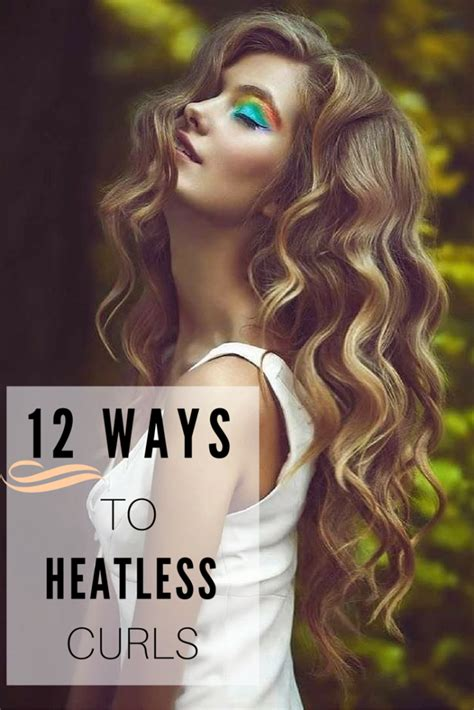 Hair Curler Without Heat by No Heat Curls 12 Ways To Get Heatless Curls