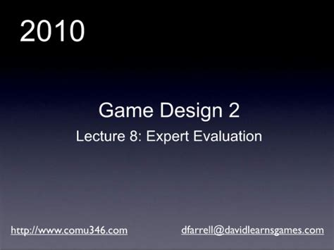 game design techniques game design 2 2010 lecture 11 expert evaluation