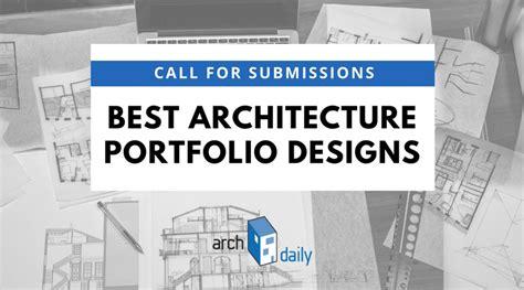 architecture portfolio layout inspiration call for entries the best architecture portfolios archdaily