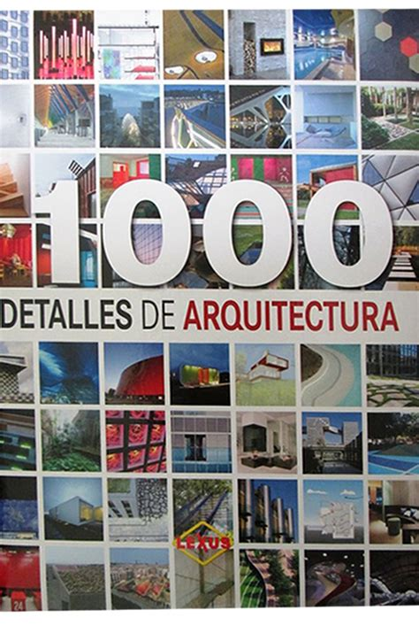 1000 detalles de la arquitectura librer 237 a temas y libros