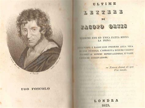 ultime lettere di jacopo ortis testo ultime lettere di jacopo ortis riassunto