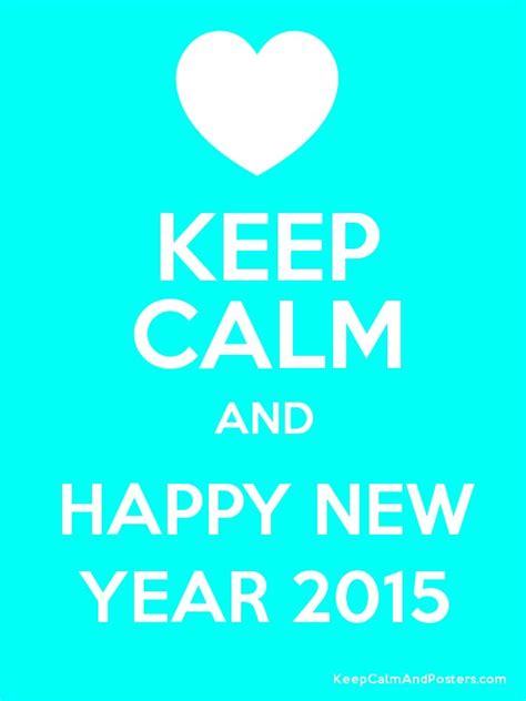 new year 2015 poster free keep calm and happy new year 2015 keep calm and posters