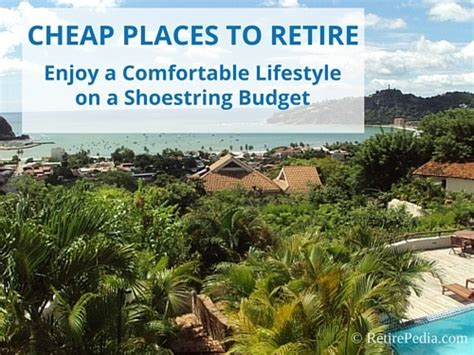 cheap place to live cheap places to retire cheapest places to live