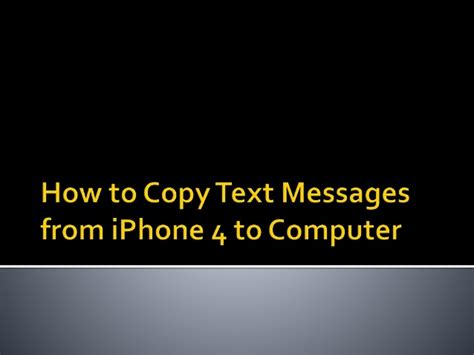 how to transfer text messages from android to android how to transfer text messages how to copy text messages from iphone 4 to computer