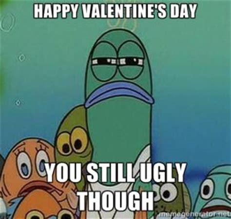 Happy Valentines Day Funny Meme - u ugly jokes kappit