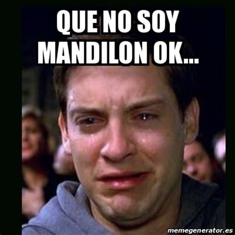 Mandilon Memes - meme crying peter parker que no soy mandilon ok