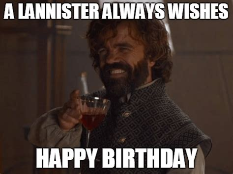 Game Of Thrones Birthday Meme - 20 best birthday memes for a game of thrones fan