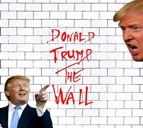 donald trump quotes on the wall donald trump meme the wall eins zwei drei haha