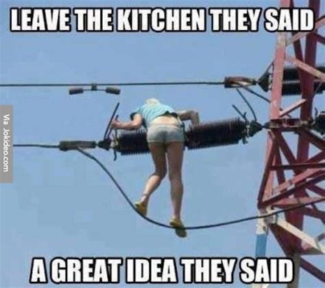 Woman Kitchen Meme - leave the kitchen they said meme jokes memes pictures