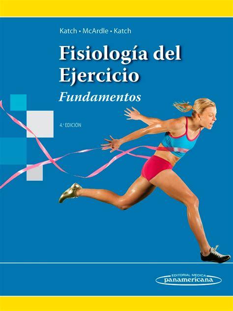 libro amar es liberarse del fisiolog 237 a del ejercicio fundamentos