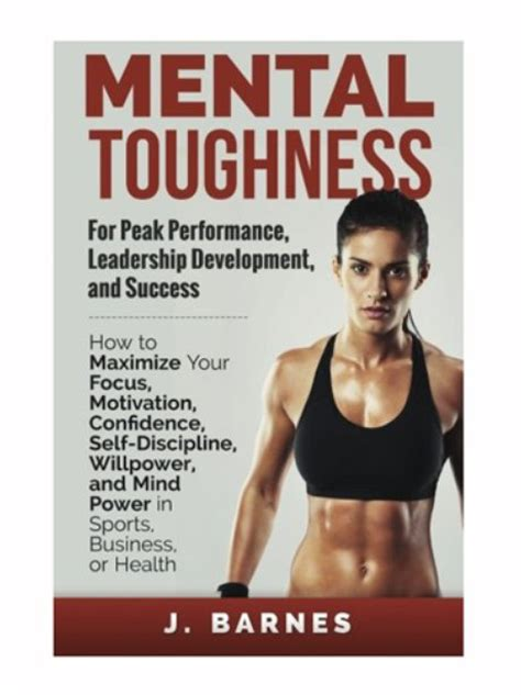 mental toughness mental for strength and fitness books mental toughness for peak performance leadership