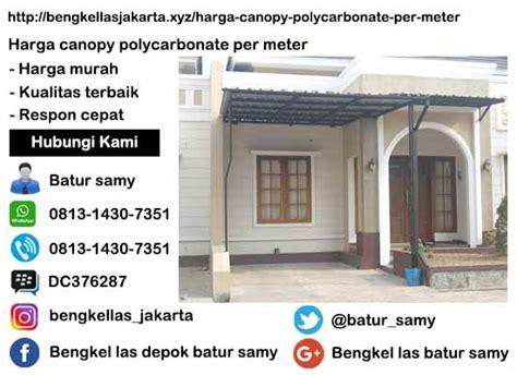 harga awning polycarbonate harga canopy polycarbonate per meter di jakarta timur
