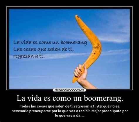 imagenes de la vida es un boomerang la vida es como un boomerang desmotivaciones