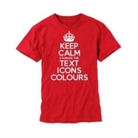 keep calm t shirt template keep calm and carry on official store create design your