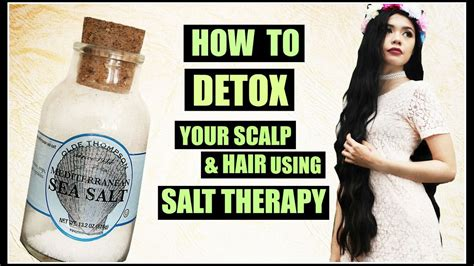 How To Detox Your Hair by How To Detox Your Scalp Hair Using Salt Therapy To Make