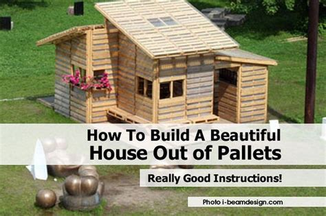 How To Make A House Out Of Construction Paper - how to build a beautiful house out of pallets