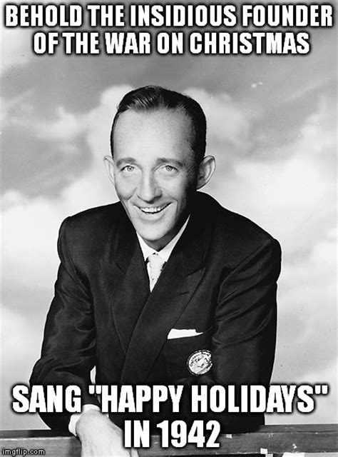 War On Christmas Meme - bing crosby imgflip