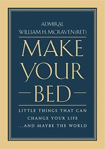 make your bed admiral william h mcraven u s navy ret on quot make your bed quot 171 the hugh hewitt show