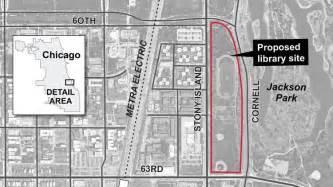 jackson park chicago map president obama chooses historic jackson park as chicago