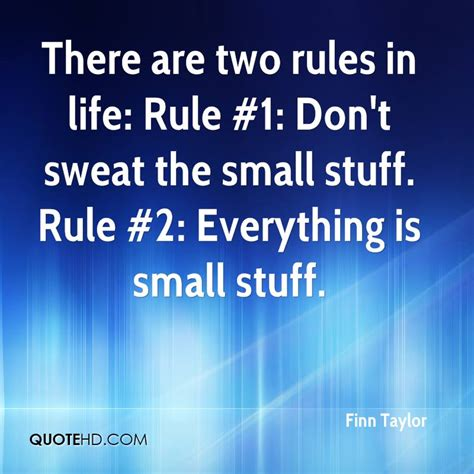 Don T Sweat The Small Stuff In finn quotes quotehd