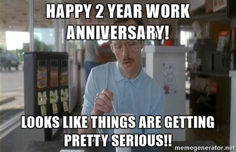 Happy Anniversary Meme - happy 2 year work anniversary funny pictures to pin on