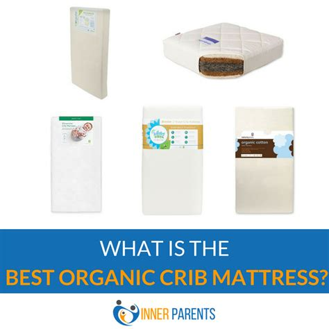 Best Organic Crib Mattress Best Organic Crib Mattress Of 2018 Inner Parents