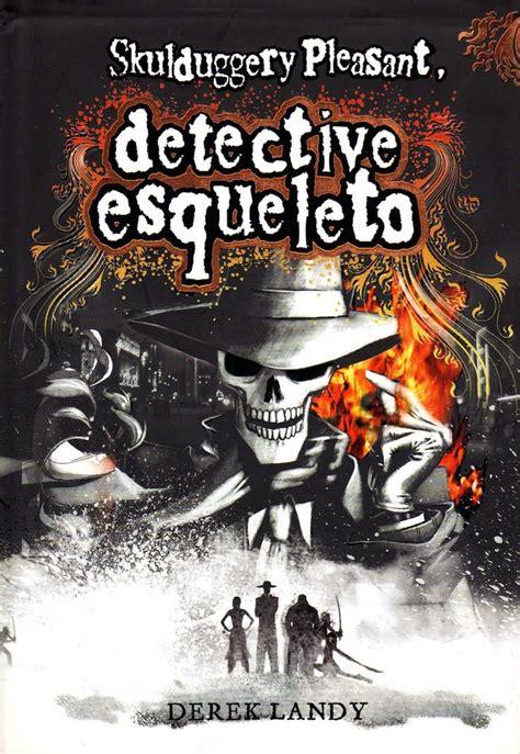 el detective gracias a los libros de skulduggery pleasant el detective esqueleto de derek landy me