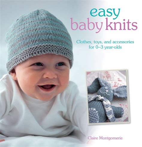 simple baby knits easy baby knits clothes toys and accessories for 0 3