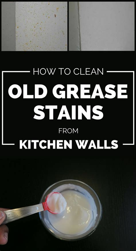 how to clean wall stains how to clean old grease stains from kitchen walls