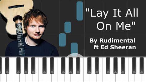 download mp3 ed sheeran lay it all rudimental lay it all on me ft ed sheeran piano
