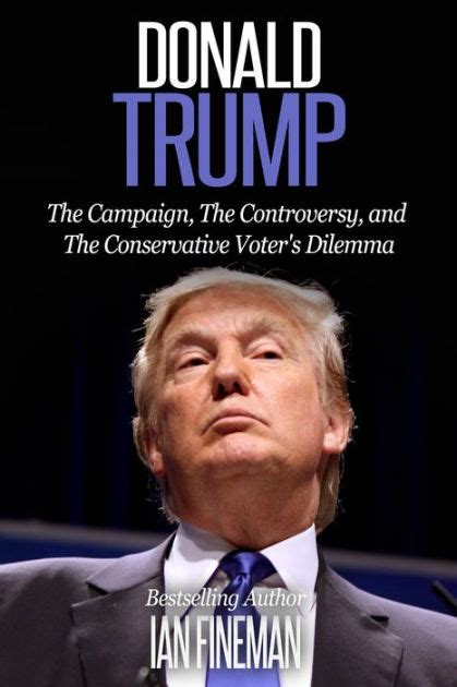donald trump biography review donald trump the caign the controversy and the