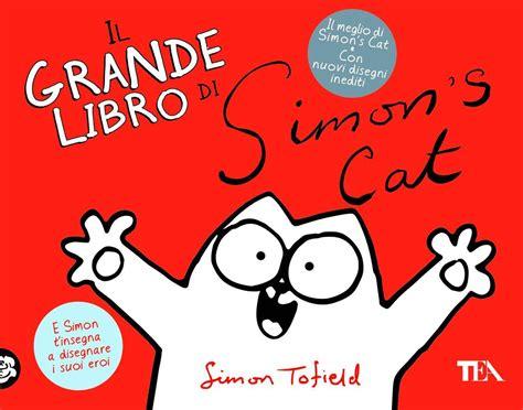libro simons cat 3 in il nuovo libro di avventure di simon s cat d la repubblica