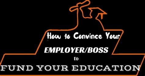 Convincing Employer To Sponsor Mba by How To Convince Your Employer To Fund Your Education