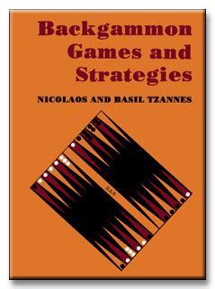 backgammon games and strategies by nicolaos tzannes vassilios basil tzannes