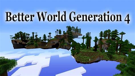 better world minecraft better world generation 4 mod feature