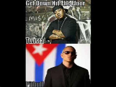 get down hit the floor twista feat pitbull youtube