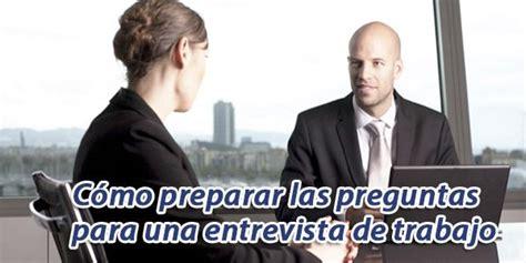 preguntas en una entrevista de trabajo sin experiencia c 243 mo preparar las preguntas para una entrevista de trabajo