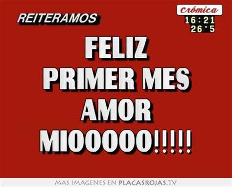 imagenes de feliz un mes feliz primer mes amor miooooo placas rojas tv